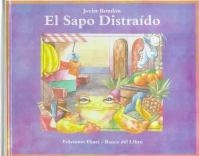 El Sapo Distraido : The Absent-Mimded Toad