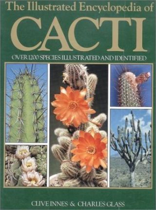 The Illustrated Encyclopedia of Cacti