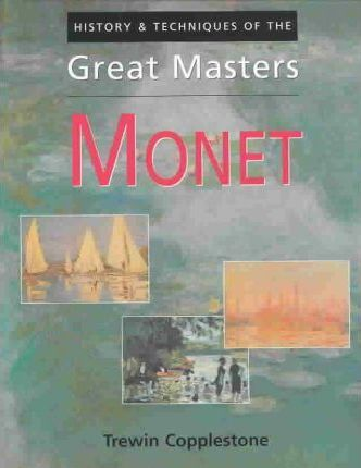 History & Techniques of the Great Masters Monet