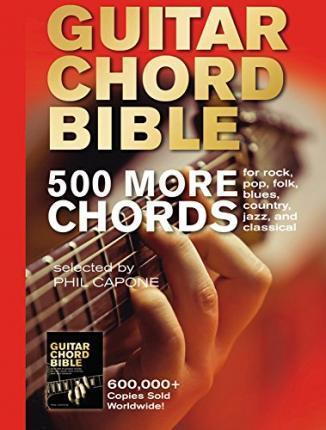 Guitar Chord Bible 500 More Chords Phil Capone 9780785832157