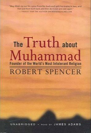 The Truth About Muhammad Robert Spencer 9780786148806