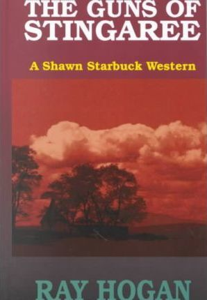 The Guns of Stingaree  A Shawn Starbuck Western