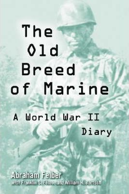 The Old Breed of Marine: A World War II Diary