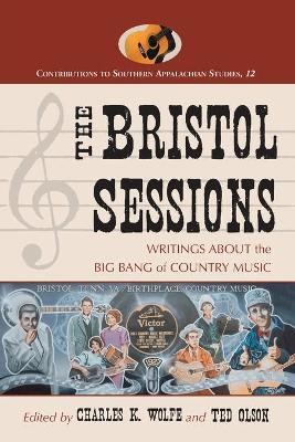 The Bristol Sessions  Writings About the Big Bang of Country Music