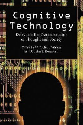 cognitive technology essays on the transformation of thought and society