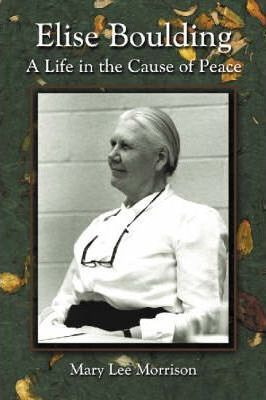 Elise Boulding: A Life in the Cause of Peace