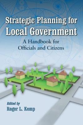 Strategic Planning for Local Government: A Handbook for Officials and Citizens