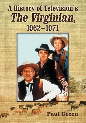 """A History of Television's """"""""The Virginian"""""""", 1962-1971"""