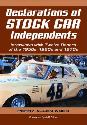 Declarations of Stock Car Independents