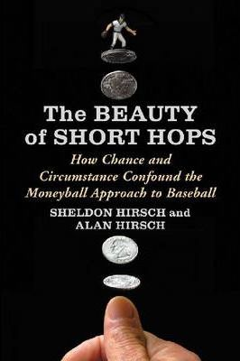The Beauty of Short Hops  How Chance Confounds the Statistical Study of Baseball