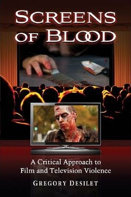Screens of Blood  A Critical Approach to Film and Television Violence