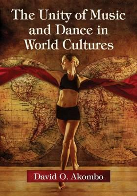 The Unity of Music and Dance in World Cultures : David Akombo