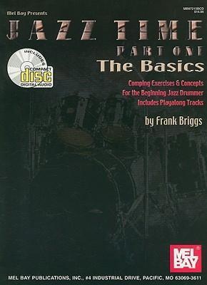 Jazz Time Part One, the Basics  Comping Exercises & Concepts for the Beginning Jazz Drummer, Includes Playalong Tracks