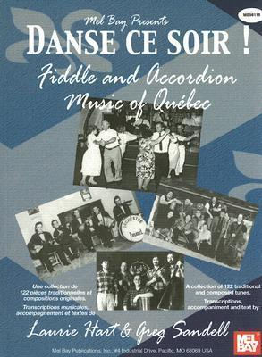 Danse Ce Soir! : Fiddle And Accordion Music Of Quebec
