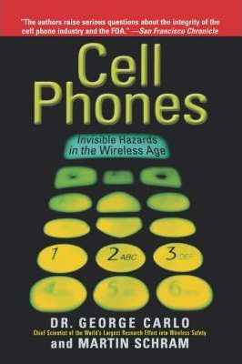 Cell Phones  Invisible Hazards in the Wireless Age