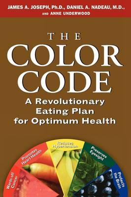 The Color Code : A Revolutionary Eating Plan for Optimum Health – James A Joseph