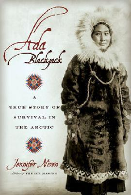 Ada Blackjack : A True Story of Survival in the Arctic