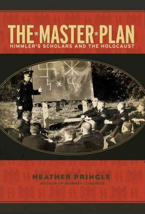The Master Plan : Himmler's Scholars and the Holocaust