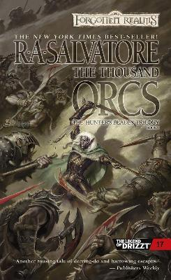 Drizzt 015 : The Thousand Orcs - The Hunter's Blades 1