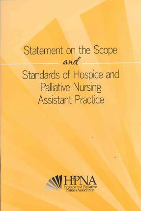 Statement on the Scope and Standards of Hospice and