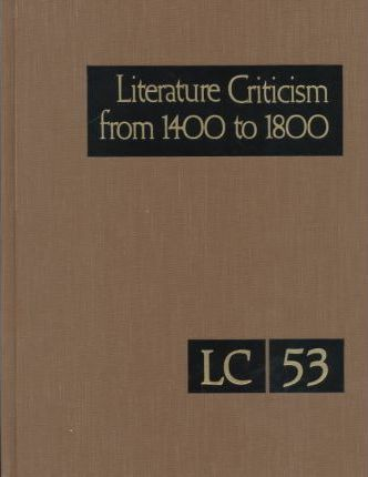 Literature Criticism from 1400 to 1800: Vol 53