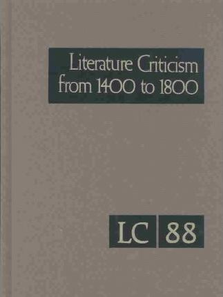 Literature Criticism from 1400 to 1800: Vol 88