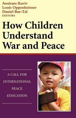 How Children Understand War and Peace  A Call for International Peace Education