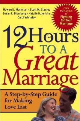 12 Hours to a Great Marriage