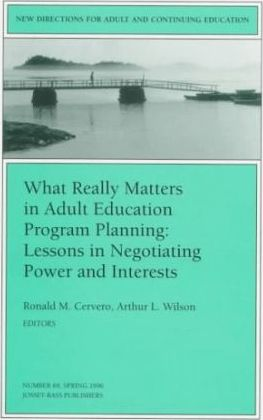 Adult Education Program Planning 69 Nning: Lessons in Negotiating Power and  Interests (Issue 69: New Directions Adult Continuing Ed-Ace) : Ace :  9780787998660