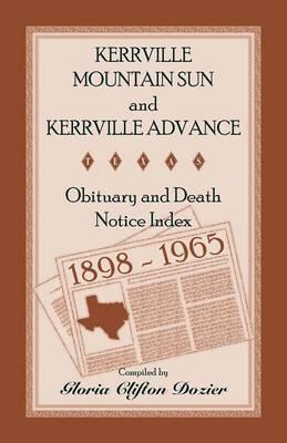 Kerrville Mountain Sun and Kerrville Advance Obituary and Death Notice Index, 1898-1965