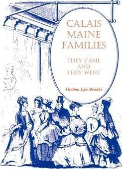 Calais, Maine, Families  They Came and They Went