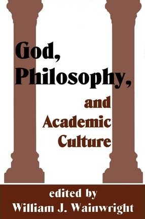 God, Philosophy and Academic Culture