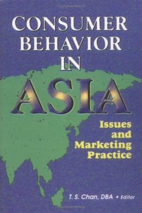 Consumer Behavior in Asia  Issues and Marketing Practice