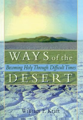 Ways of the Desert  Becoming Holy Through Difficult Times