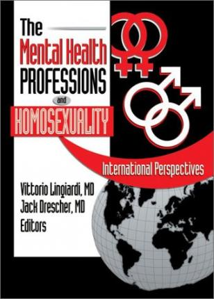 The Mental Health Professions and Homosexuality