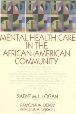 Mental Health Care In The African American Community Sadye L