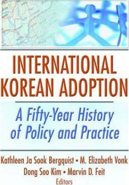 International Korean Adoption: A Fifty-year History of Policy and Practice