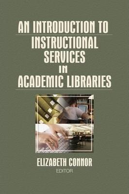 An Introduction to Instructional Services in Academic Libraries
