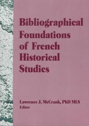 Bibliographical Foundations of French Historical Studies