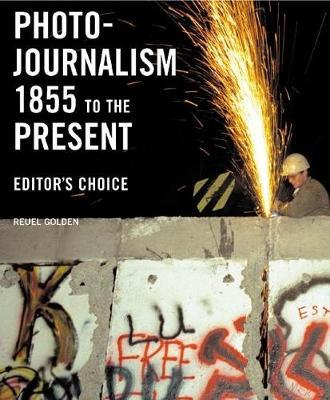 Photojournalism 1855 to the Present