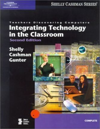 Teachers Discovering Computers  Integrating Technology in the Classroom