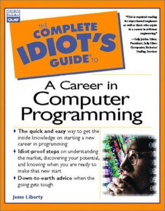 The Complete Idiot's Guide to a Career in Computer