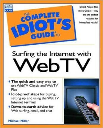 The Complete Idiot's Guide to Surfing the Internet with WebTV