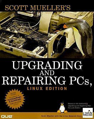 Upgrading and Repairing PCs: Linux Edition of 11r.e