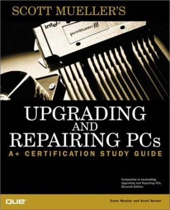 Upgrading and Repairing PCs: A+ Certification Guide