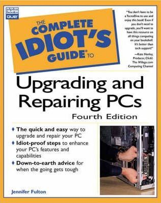 Complete Idiot's Guide to Upgrading and Repairing PCs