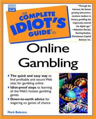 Complete Idiot's Guide to Online Gambling