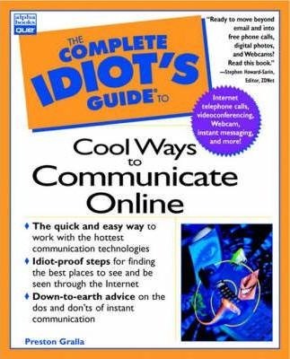 Complete Idiot's Guide To Cool Ways To Communicate Online