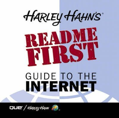 Harley Hahn's Read Me First Guide to the Internet