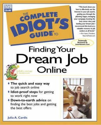 Complete Idiot's Guide to Finding Your Dream Job Online